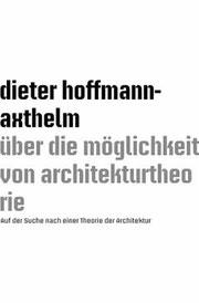 Dieter Hoffmann-Axthelm, Über die Möglichkeit von Architektur