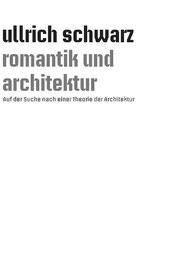 Ullrich Schwarz, Romantik und Architektur
