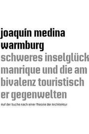 Joaquín Medina Warmburg, Schweres Inselglück und die Ambivalenz touristischer Gegenwelten