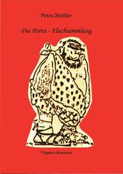 Petra Mettke/Gigabuch Winkelsstein 09-014/Die Poeta - Fluchsammlung/Druckskript 2013