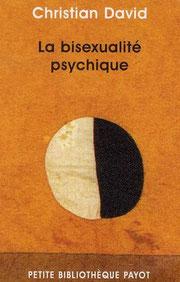 La bisexualité psychique en psychanalyse, Christian David