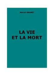 Marcel Granet (1884-1940) : La vie et la mort. Croyances et doctrines de l'antiquité chinoise.
