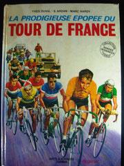 La prodigieuse épopée du Tour de France