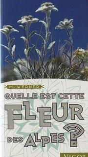 Manuel Werner: Quelle est cette fleur des Alpes ? Paris (Editions Vigot) 20