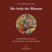 Die Seele der Blumen von Firos Holterman ten Hove - Verlag Heilbronn