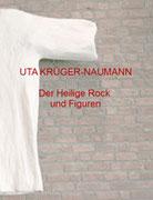 DER HEILIGE ROCK UND FIGUREN, Katholische Akademie Schwerte, 2007