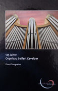 125 Jahre Orgelbau Seifert - Eine Klangreise