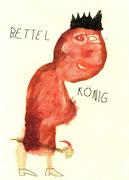 Bettelkönig