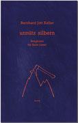 UNNÜTZ SILBERN · Bergkrimi für faule Leser · ISBN
