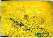 DER UNGELIEBTE SCHÖNE · BJK, 16 Aquarelle  mit einem Gedicht von Rose Ausländer · ISBN