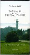SPAZIERGÄNGE DURCH DIESSEN AM AMMERSEE · Thomas Raff , Text · BJK, Fotos