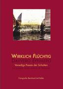 WIRKLICH FLÜCHTIG/ DAVERO EFFIMERO · BJK, Fotografien · Texte verschiedener Autoren