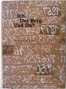 ICH. DER BERG. UND DU? BJK, Bilder, Bildmontage · Texte verschiedener Autoren