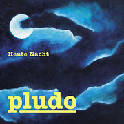 "pludo / ""Heute Nacht"""