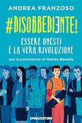 """""""#Disobbediente! Essere onesti è la vera rivoluzione"""" di Andrea Franzoso (DeAgostini, 2017)"""