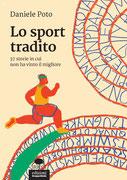 """""""Lo sport tradito. 37 storie in cui non ha vinto il migliore"""" di Daniele Poto (Edizioni Gruppo Abele, 2019)"""