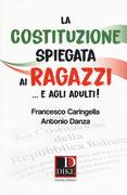 """""""La Costituzione spiegata ai ragazzi... e agli adulti"""" di Francesco Caringella e Antonio Danza (Dike Giuridica, 2018)"""