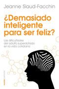 ¿Demasiado inteligente para ser feliz? Las dificultades del adulto superdotado