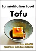 La méditation food Tofu (French Edition)
