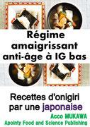 Régime amaigrissant anti-âge à IG bas: Recettes d'onigiri par une japonaise (French Edition)