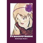 """Frauenträume Band 1, 2011 (""""Illusionen einer Frau"""")"""