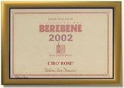 "BEREBENE 2002 - AL ""CIRO' ROSE' "" FATTORIA SAN FRANCESCO"