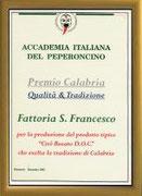 """ACCADEMIA ITALIANA DEL PEPERONCIO - PREMIO CALABRIA QUALITA' E TRADIZIONE - AL """"CIRO ROSATO DOC"""" FATTORIA SAN FRANCESCO"""