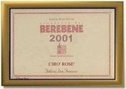 "BEREBENE 2001 - AL ""CIRO' ROSE' "" FATTORIA SAN FRANCESCO"