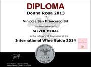 Diploma di Medaglia d'Argento al Donna Rosa 2013 - International Wine Guide 2014 - Spain