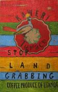 Stop Landgrabbing  90 x 60  2021