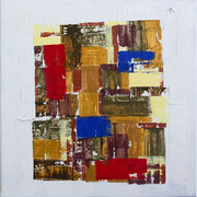 """Patchwork""          Acryl + Mixed Media     50 x 50 cm"