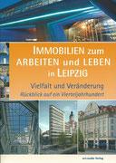Immobilien zum Arbeiten und Leben in Leipzig, art.media Verlag Leipzig, 2014, 5 Fotografien