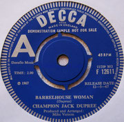 Barrelhouse Woman/Under Your Hood Decca F 12611 1967