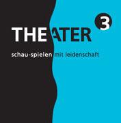Theater hoch 3 · schau-spielen mit Leidenschaft