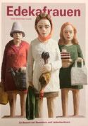 Der aktuelle - druckfrische - heißersehnte Katalog Kristina Fiand: EDEKAFRAUEN mit wunderbaren Geschichten über die Sammler der zahlreichen Edekafrauen ist da!!! ... und wunderschön geworden!!!     € 25,00