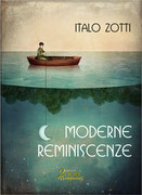 Moderne Reminiscenze, una silloge poetica di Italo Zotti