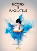 Ricordi e Ragnatele, un romanzo di Vincenza Di Caprio