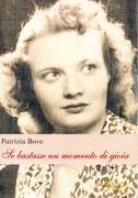 Se bastasse un momento di gioia, un romanzo di Patrizia Bove