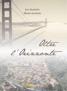 Oltre l'Orizzonte, un romanzo postumo di Joe e Maria Ascierto
