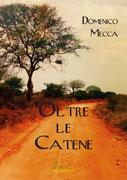 Oltre le catene, un romanzo di Domenico Mecca