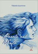 Parole nel vento, una silloge poetica di Vittorio Guerrera