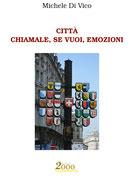 Città, chiamale, se vuoi, emozioni di Michele Di Vico