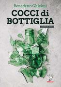 Cocci di Bottiglia, una silloge di Benedetto Ghielmi