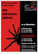 2005/2006 - Jeremias Gotthelf: Die schwarze Spinne - Schützenhaus Kirchentellinsfurt