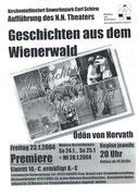 2004 - Ödön von Horvath: Geschichten aus dem Wiener Wald - Gewerbepark Schirm Kirchentellinsfurt