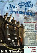 2008/2009 - Ken Campell: Mr. Pilks Irrenhaus - Richard-Wolf-Halle Kirchentellinsfurt