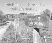 Intuition... Ressenti... Voix intérieure... Oui c'est le bon chemin ! (L'Eclaireur) -> Chronique n°11
