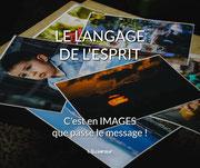 LE LANGAGE DE L'ESPRIT  C'est en IMAGES que passe le message ! (L'Eclaireur) -> Chronique n°12