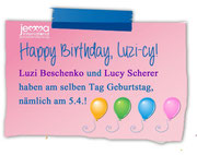 Happy birthday, Luzi-cy! Luzi Beschenko and Lucy Scherer have their birthday on the same day: April 5th!