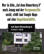"Those looking for Jenny and the Bergmann villa in Cologne on ""Auf dem Römerberg 8"" will find a semi-detached house according to Google Maps."